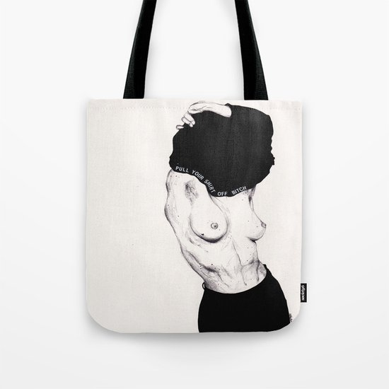 Pull Your Shirt Off Bitch! Tote Bag