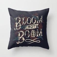 Bloom not Boom Throw Pillow