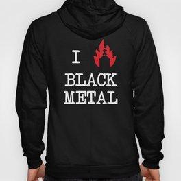 I Love Black Metal Hoody