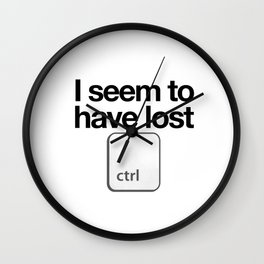 I Seem To Have Lost Control Wall Clock