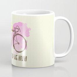 Don't stop me now Coffee Mug