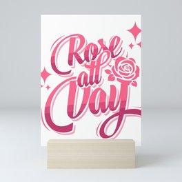 Rose All Day Mini Art Print