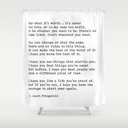 For what it's worth -  F Scott Fitzgerald Shower Curtain