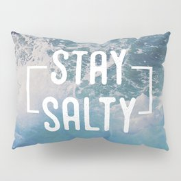 Stay Salty Pillow Sham