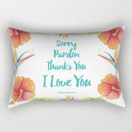 Sorry, Pardon, Thanks You, I love you, Ho'oponopono Rectangular Pillow