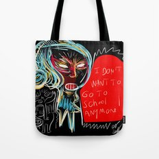 I don't want to go to school anymore street art graffiti Tote Bag
