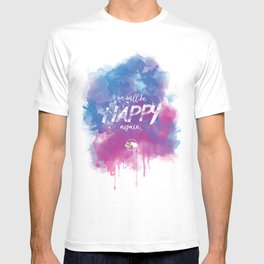 WE WILL BE HAPPY AGAIN T-shirt