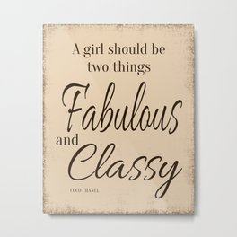 A girl should be two things... Metal Print