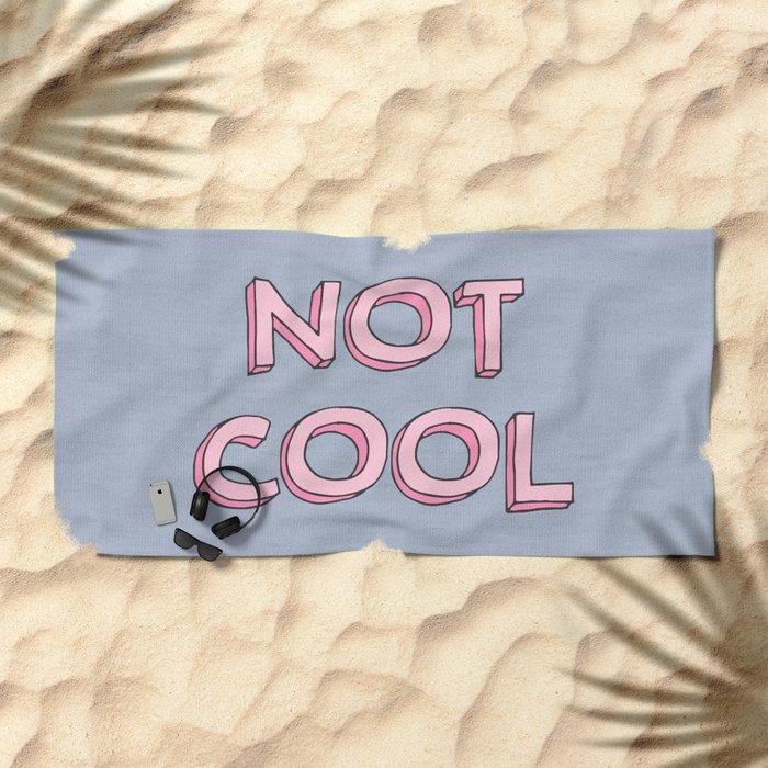 Not cool Beach Towel