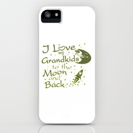 I Love My GrandKids to the Moon and Back iPhone Case