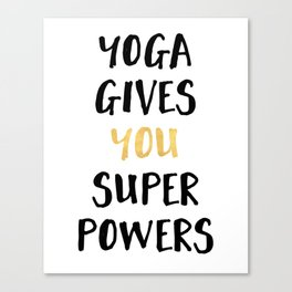 YOGA GIVES YOU SUPERPOWERS Canvas Print