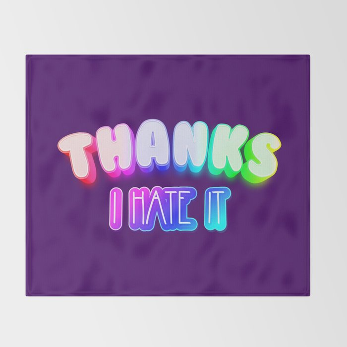 Thanks I hate it Throw Blanket