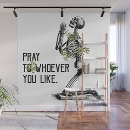 Pray to Whoever You Like. Wall Mural