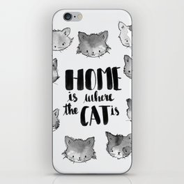 HOME is where the CAT is - black and white iPhone Skin