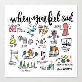 When You Feel Sad Canvas Print