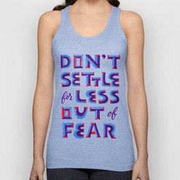 Don't settle out of fear Unisex Tank Top