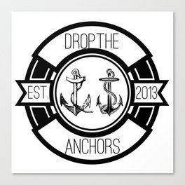 Drop The Anchors Badge Canvas Print
