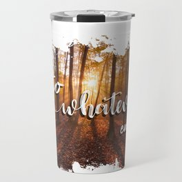 to whatever end Travel Mug