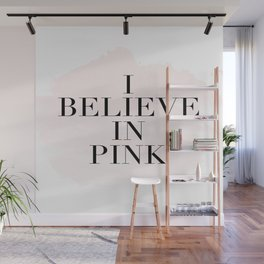 I Believe In Pink,Girls Room Decor,Baby Girl,Girly Print,Gift For Her,Hand Lettering,Fashion Print Wall Mural