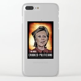 No More Crooked Politicians Clear iPhone Case