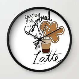 You're the Gingerbread to my Latte Wall Clock