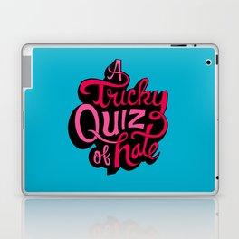 Quiz of Hate Laptop & iPad Skin