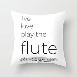 Live, love, play the flute Throw Pillow