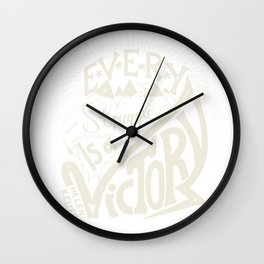 Every struggle is a victory Wall Clock