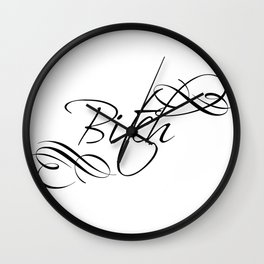 Bitch Wall Clock