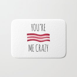 You're Bacon Me Crazy Bath Mat