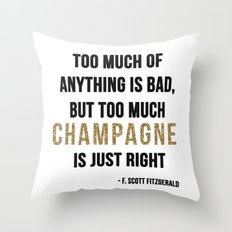 Too much champagne Throw Pillow