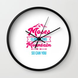 Moses Climbed This Mountain So Can You Funny Passover Training Wall Clock