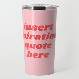 inset inspirational quote here Travel Mug