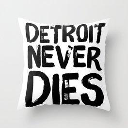 Detroit Never Dies Throw Pillow