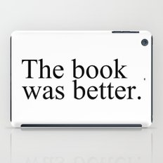The Book Was Better.  iPad Case