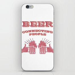 conecting people  - I love beer iPhone Skin