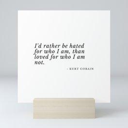 hated for who I am Mini Art Print