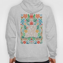 you are loved - color garden Hoody