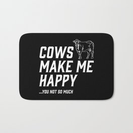Cows Make Me Happy - You Not So Much Bath Mat