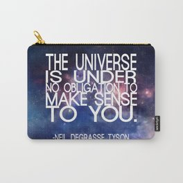 Neil DeGrasse Tyson Quote - Universe Carry-All Pouch
