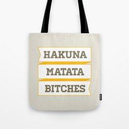 Hakuna Matata Bitches Tote Bag