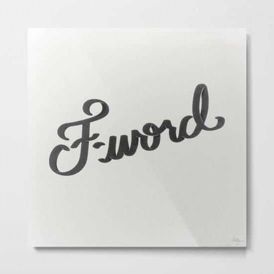 F-word Metal Print