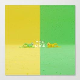 You Suck Canvas Print