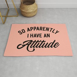 I Have An Attitude Funny Quote Rug