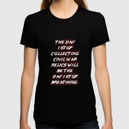 Civil War Collection Shirt Relics Collecting T-shirt