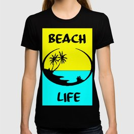 beach life funny sayings and logos T-shirt