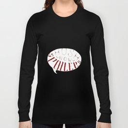 Hush Now. Long Sleeve T-shirt