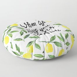 When Life gives you Lemons, make Lemonade Floor Pillow