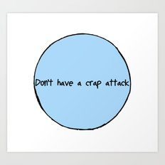 Crap Attack Art Print
