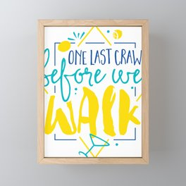 One Last Crawl Before We Walk Framed Mini Art Print